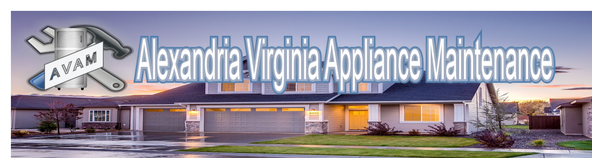 Alexandria Virginia Appliance Maintenance – Appliance Repair Virginia and Fairfax County
